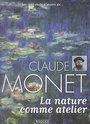 Les Cent Chefs-D'oeuvre De ... Claude Monet - La Nature Comme Atelier