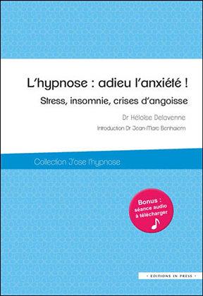 L'hypnose : adieu l'anxiété ! - Héloïse Delavenne Garcia