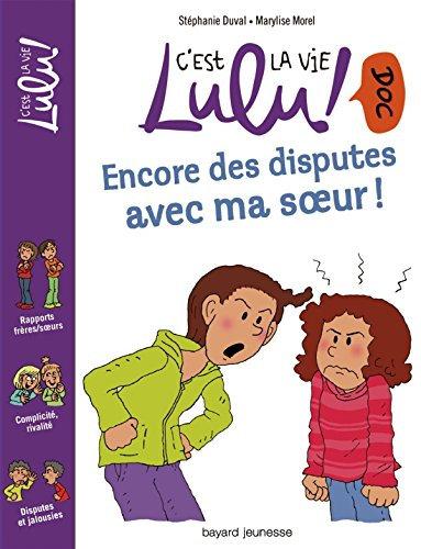 C'est la vie Lulu - Encore des disputes avec ma soeur ! de Duval Stéphanie