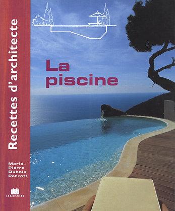Recettes d'architectes - La Piscine - M.P. Dubois Petroff