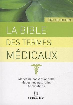 La Bible Des Termes Médicaux - Médecine Conventionnelle, Médecines Naturelles, A