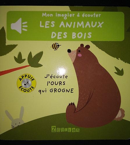 Mon imagier à écouter - Les animaux des bois  - J 'écoute l'ours qui grogne