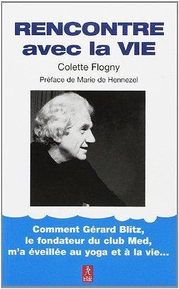 Rencontre Avec La Vie - Colette Flogny
