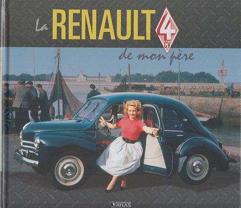 La Renault 4 Cv De Mon Père - Editions Atlas