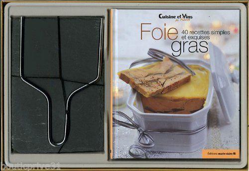 Foie Gras - 40 Recettes Simples Et Exquises -