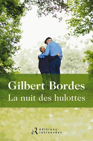 La Nuit Des Hulottes Gilbert Bordes - Roman régional
