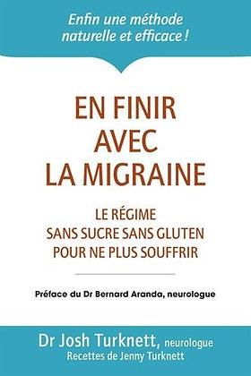 En Finir Avec La Migraine - Le Régime Ancestral Sans Sucre Sans Gluten Pour Ne P