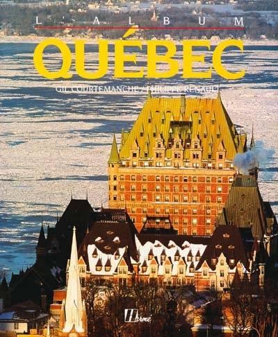 Québec - Gil Courtemanche