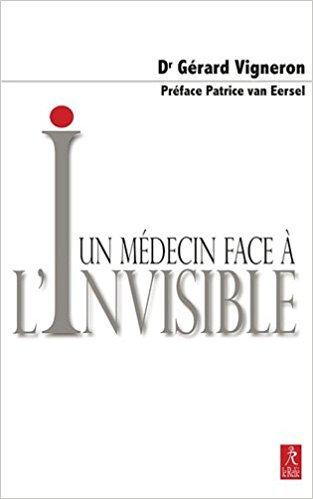 Un médecin face à l'invisible - Docteur Gérard Vigneron