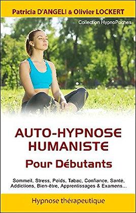 Auto-hypnose humaniste - Pour Débutants -  Patricia d'Angeli & Olivier Lockert