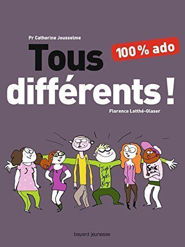 Tous différents ! 100 % Ado -  Florence Lotthe-Glaser
