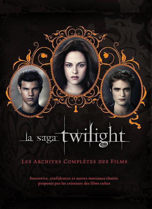 La Saga Twilight - Les Archives Complètes Des Films -  Robert Abele