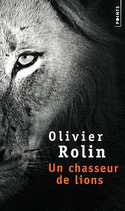 Un Chasseur De Lions - Olivier Rolin - Livre de poche