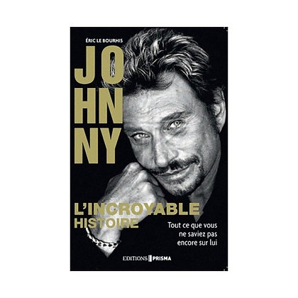 Johnny, l'incroyable histoire -  Eric Le Bourhis