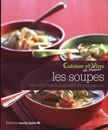 120 recettes de soupes, sélectionnées pour vous par Cuisine et Vins de France