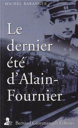 Le Dernier Été D'alain-Fournier - Juin-Septembre 1914 Michel Baranger