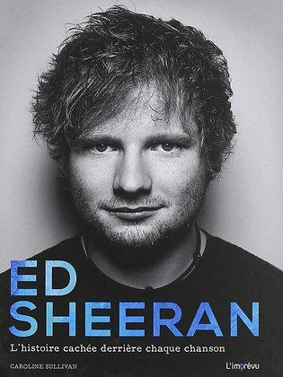 Ed Sheeran : L'histoire cachée derrière chaque chanson Relié – 19 juin 2018