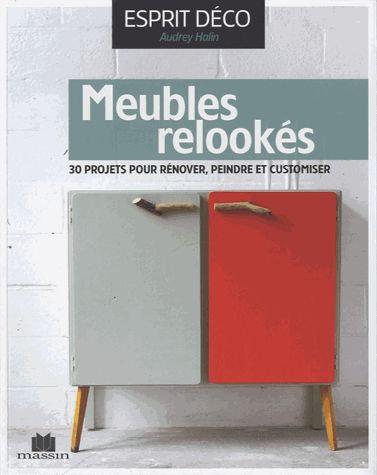 Meubles Relookés - 30 Projets Pour Rénover, Peindre Et Customer