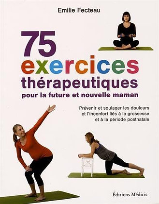 75 Exercices Thérapeutiques Pour La Future Et Nouvelle Maman