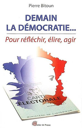 Demain la démocratie  - Pierre Bitoun