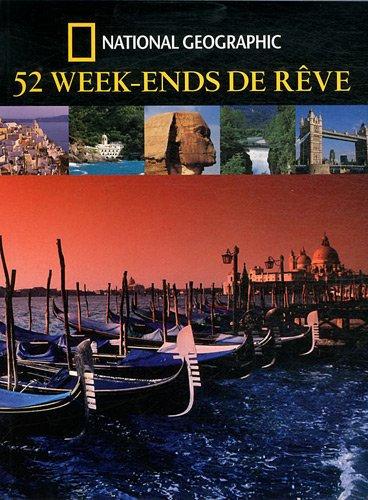 52  week-ends de rêves - Elena Luraghi -  National Géographic