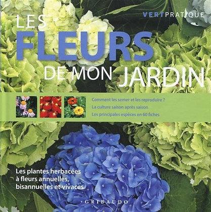 Les Fleurs De Mon Jardin - Les Plantes Herbacées À Fleurs Annuelles, Bisannuelle