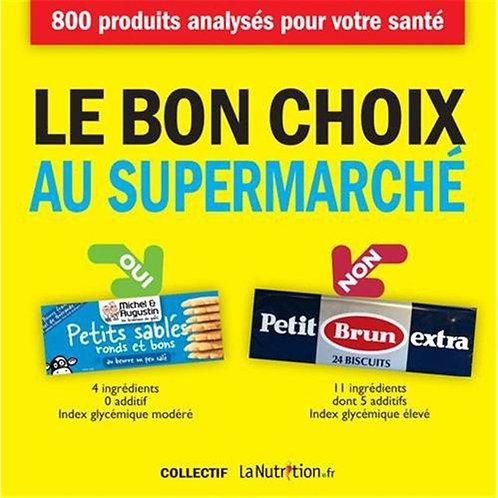 Le Bon Choix Au Supermarché - Lanutrition.Fr