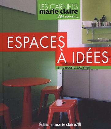 Espaces À Idées - Petits Budgets, Maxi Effets - Les carnets de Marie-Claire