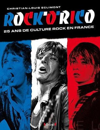 Rock'o'rico - 25 Ans De Culture Rock En France - Christian-Louis Eclimont