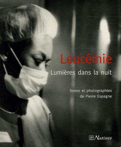Leucémie - Lumières Dans La Nuit -Pierre Espagne