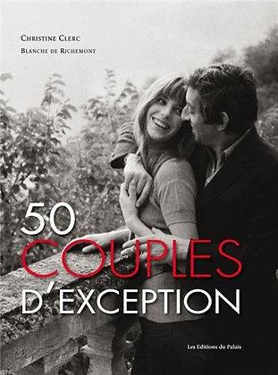 50 Couples d'exception -  Christine Clerc - Blanche de Richemont