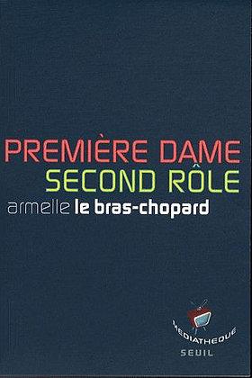 Première Dame, Second Rôle - Armelle Le Bras-Chopard