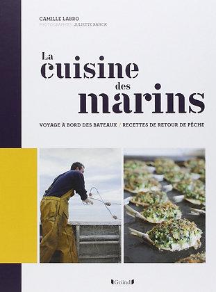 La Cuisine Des Marins - Voyage À Bord Des Bateaux, Recettes De Retour De Pêche