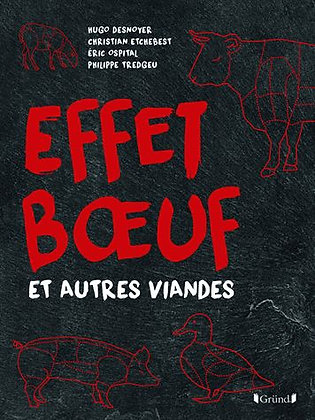 Effet Boeuf Et Autres Viandes - Hugo Desnoyer