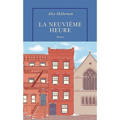 La Neuvième Heure - Alice Mcdermott