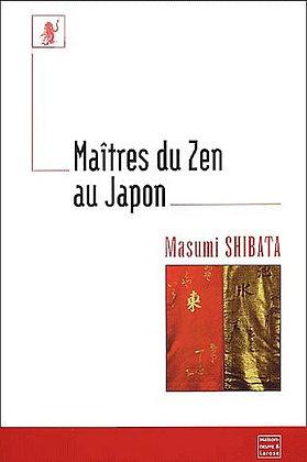 Maîtres Du Zen Au Japon - Shibata Masumi