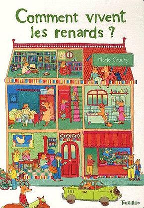 Comment Vivent Les Renards ? - Marie Caudry