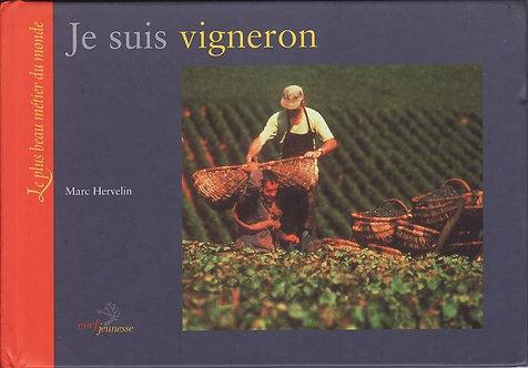 Je Suis vigneron  - Marc Hervelin