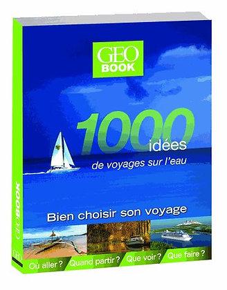 1000 Idées De Voyages Sur L'eau - Françoise Kerlo - Geobook