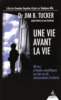 Une Vie Avant La Vie - 40 Ans D'études Scientifiques Sur Des Cas De Réincarnatio