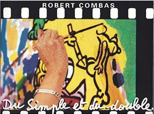 Robert Combas - Du Simple Et Du Double, D'après Les Poèmes De Sylvie Hadjean
