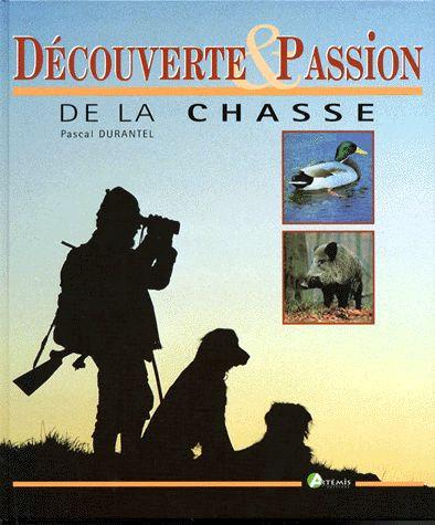 Découverte & Passion De La Chasse  - Pascal Durantel