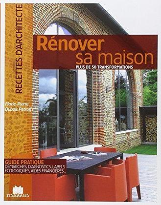 Rénover Sa Maison - Plus De 50 Réalisations - Marie-Pierre Dubois Petroff