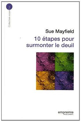 10 Étapes Pour Surmonter Le Deuil - Sue Mayfield