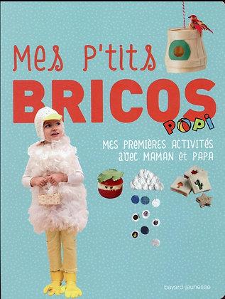 Mes P'tits Bricos Popi - Mes Premières Activités Avec Maman Et Papa
