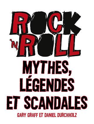 Rock 'n' Roll - Mythes, Légendes Et Scandales  - Gary Graff