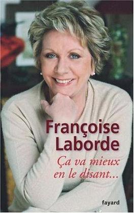 ça Va Mieux En Le Disant - F. Laborde - Auto Biographie