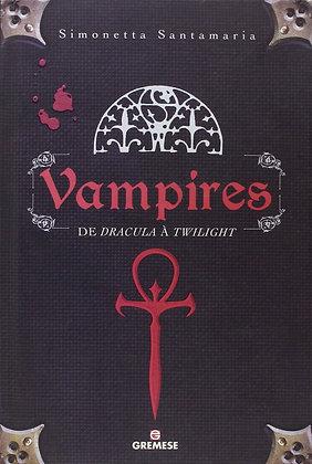 Vampires - De Dracula À Twilight - Simonetta Santamaria
