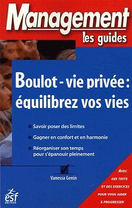 Les guides management - Boulot-Vie Privée : Équilibrez Vos Vies Vanessa Génin