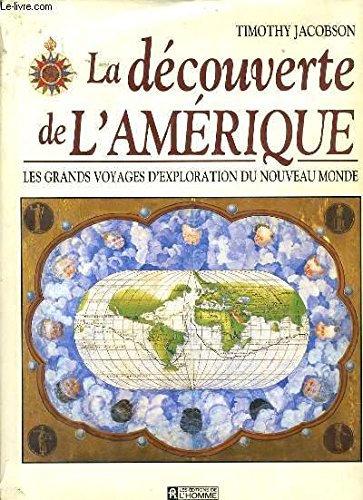 La Découverte De L'amérique - Les Grands Voyages D'exploration Du Nouveau Monde